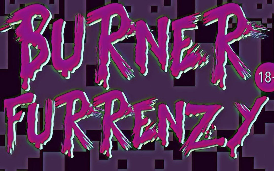 Burner Furrenzy 18+ event!